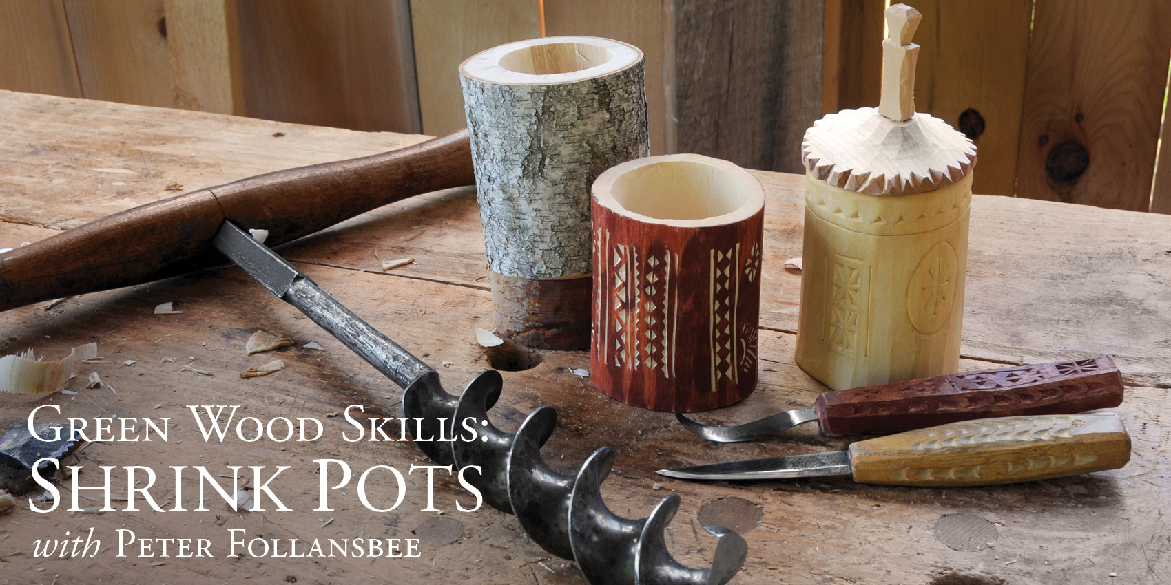 Weekend Workshop: Green Wood Skills - Shrink Pots, September 7-8
